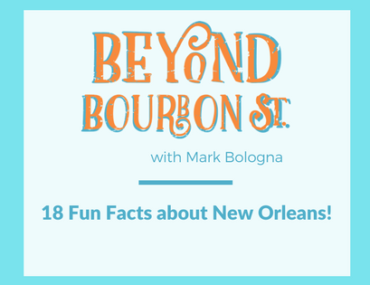18 Fun Facts About New Orleans