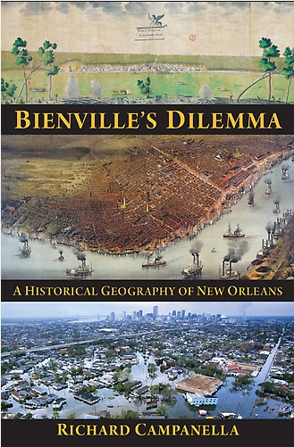 Cover of Bienville's Dilemma, written by Author Richard Campanella